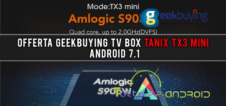 Offerta Geekbuying TV Box Tanix TX3 Mini Android 7.1