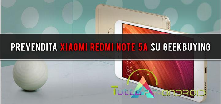 Prevendita Xiaomi Redmi Note 5A su Geekbuying