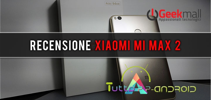 Photo of Recensione Xiaomi Mi Max 2