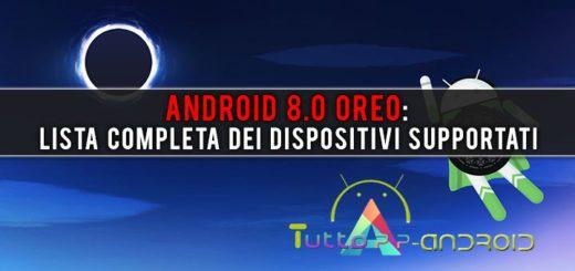 Android 8.0 Oreo: lista completa dei dispositivi supportati
