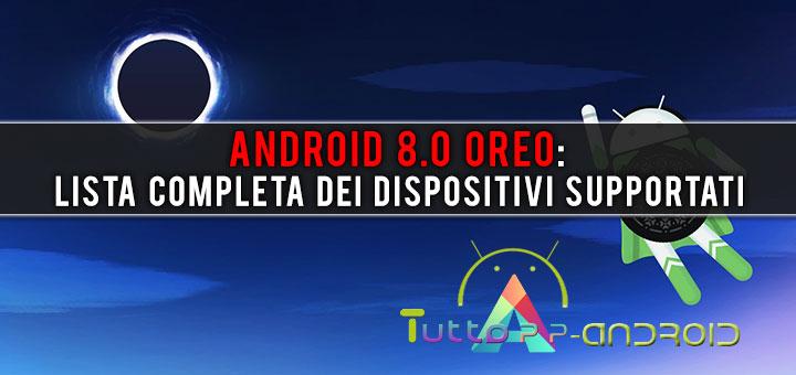 Photo of Android 8.0 Oreo: lista completa dei dispositivi supportati