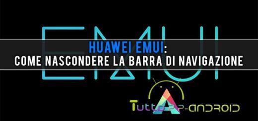 Huawei EMUI: come nascondere la barra di navigazione