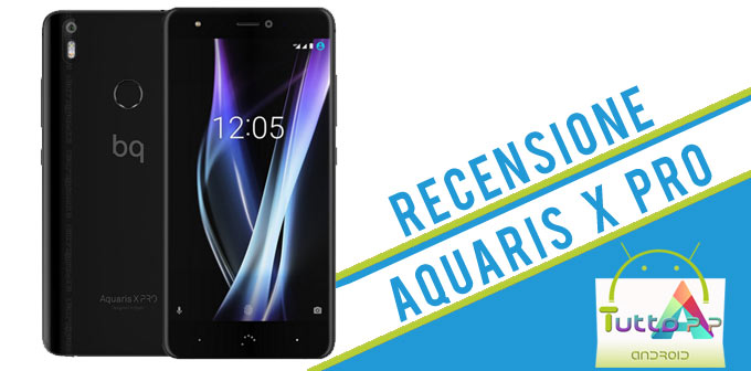 Photo of Recensione BQ Aquaris X Pro: medio di gamma con ambizioni da top!