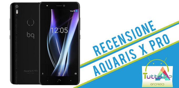 Recensione Aquaris X Pro