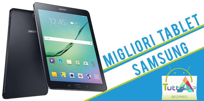 Photo of Migliori Tablet Samsung • Classifica e consigli • Guida Ottobre 2017