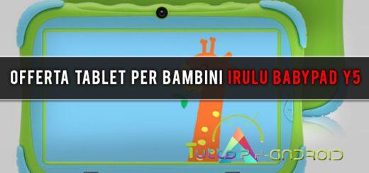Offerta tablet per bambini iRulu BabyPad Y5