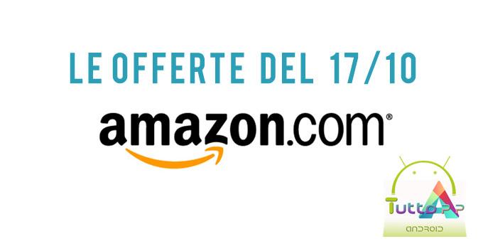 Offerte Amazon 17 ottobre 2017