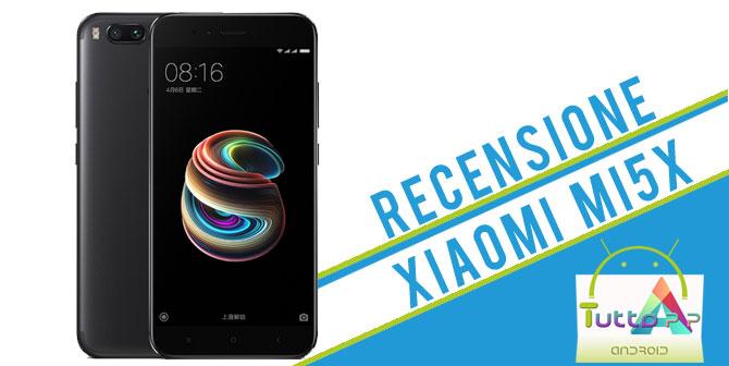 Recensione Xiaomi Mi5x