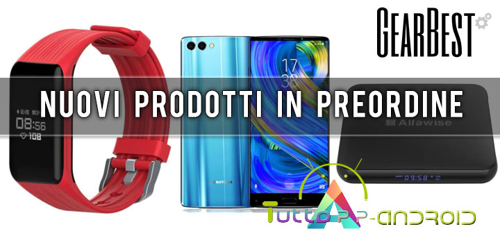 Photo of Tre nuovi prodotti in preordine su Gearbest