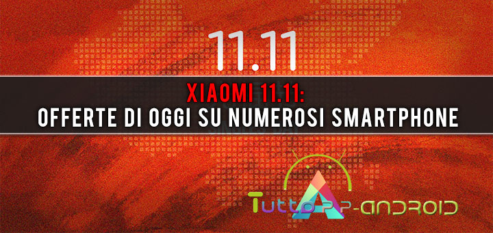 Xiaomi 11.11: offerte di oggi su numerosi smartphone
