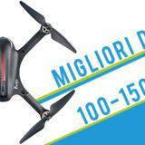 Migliori droni tra 100 e 150 euro