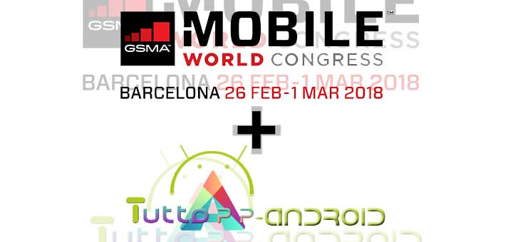Photo of Mobile World Congress 2018: Tuttoapp-android presente al MWC