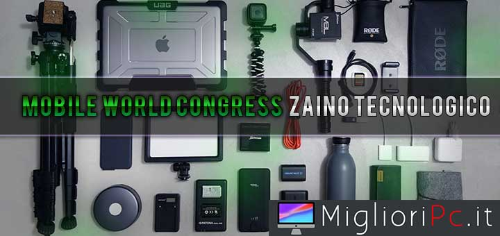 Photo of Il nostro zaino tecnologico per il Mobile World Congress 2018!