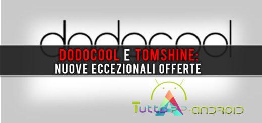 Dodocool e Tomshine: nuove eccezionali offerte