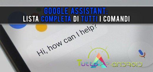 Google Assistant: lista completa di tutti i comandi