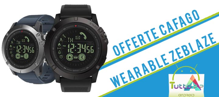 Offerte Cafago wearable Zeblaze
