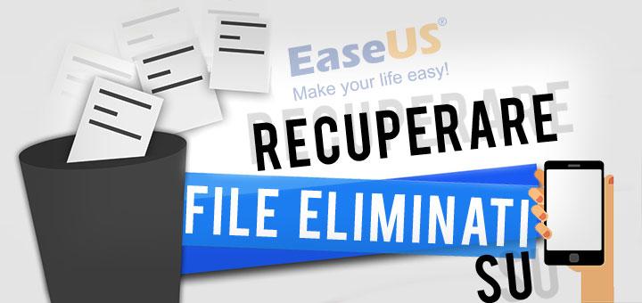 Photo of EaseUS Mobisaver: applicazione per recuperare file cancellati su Android