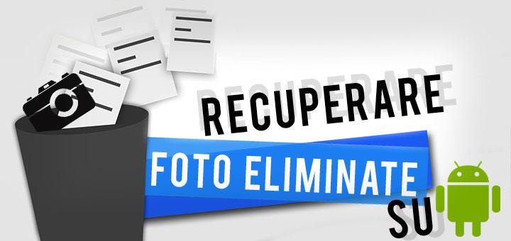 Photo of Recuperare foto cancellate Android: come fare!