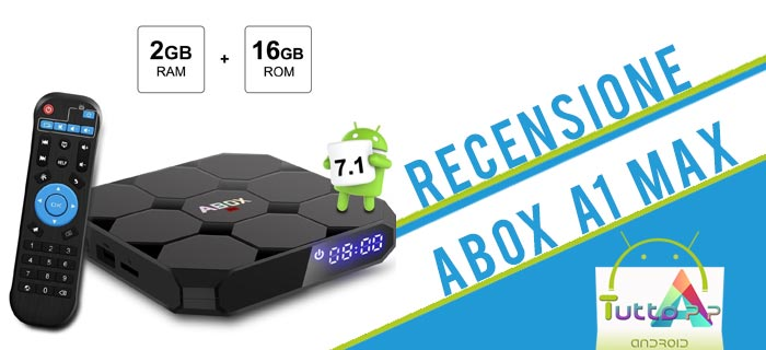 Recensione Abox A1 MAX tv box Android