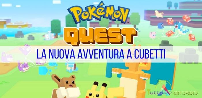 Photo of Pokémon Quest è ora disponibilie: informazioni e download