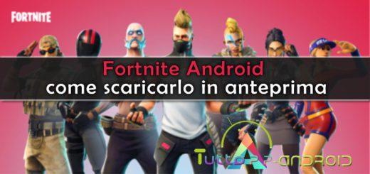 Fortnite Android - come scaricarlo in anteprima
