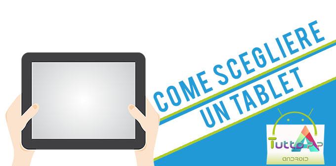 Photo of Come scegliere un tablet: guida e consigli