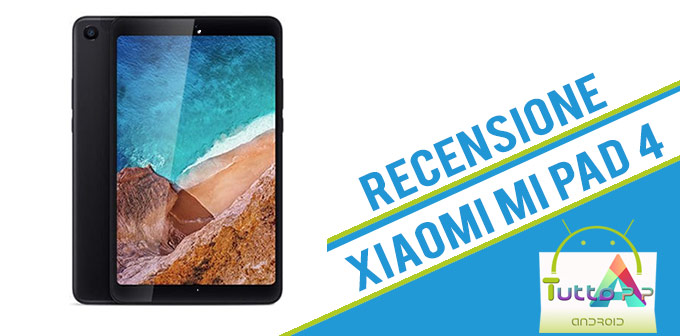 Photo of Recensione Xiaomi Mi Pad 4: tablet da 8″ a 200 euro