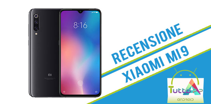 Photo of Recensione Xiaomi Mi9: finalmente un top gamma