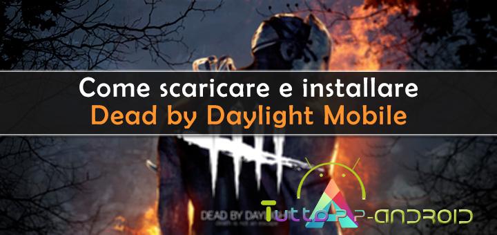 Photo of Dead by Daylight Mobile: come scaricarlo sugli smartphone non compatibili