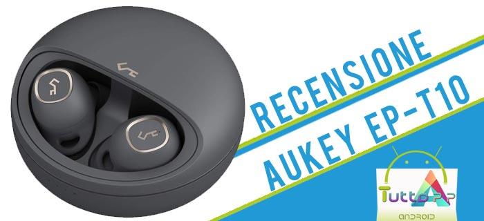 Photo of Recensione Aukey EP-T10: auricolari true wireless con ricarica Qi